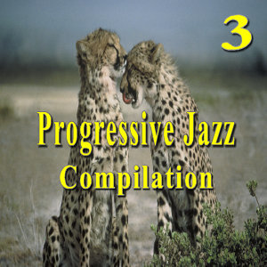Progressive Jazz Compilation, Vol. 3