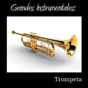 Grandes Instrumentales: Trompeta