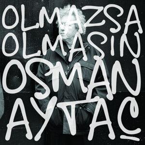 Osman Aytaç - Olmazsa Olmasın