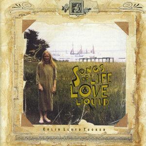 Songs Of Love, Life & Liquid