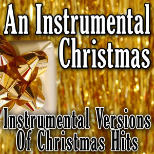 An Instrumental Christmas - Instrumental Versions Of Christmas Hits