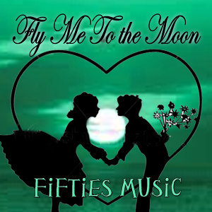 Fifties Music - Fly Me to the Moon