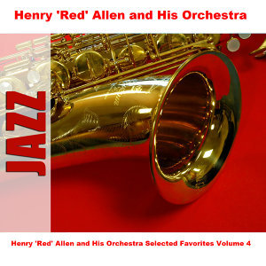 Henry 'Red' Allen and His Orchestra Selected Favorites, Vol. 4