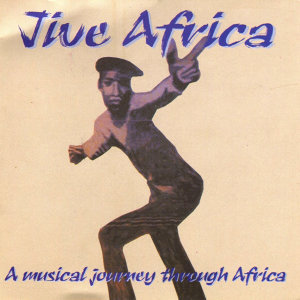 Jive Africa (A Musical Journey Through Africa)