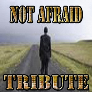 Not Afraid - Single (Tribute to Eminem)