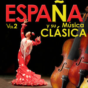 Spain and Classical Music Vol. 2