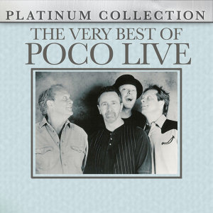 The Very Best of Poco - Live