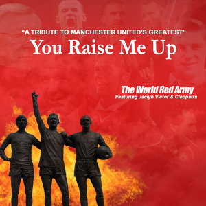 You Raise Me Up (A Tribute to Manchester United's Greatest)