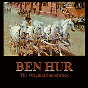 Ben Hur: The Original Soundtrack
