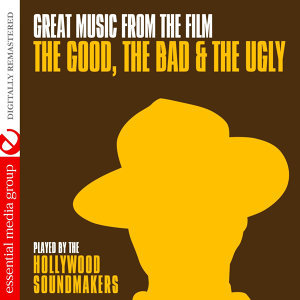 "Great Music From The Film ""The Good, The Bad & The Ugly"" (Remastered)"