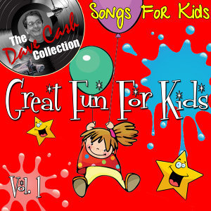 Great Fun For Kids Vol. 1 - [The Dave Cash Collection]