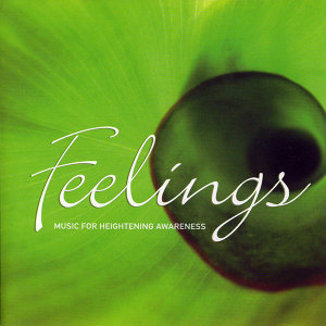 Feelings - Music for Heightened Awareness