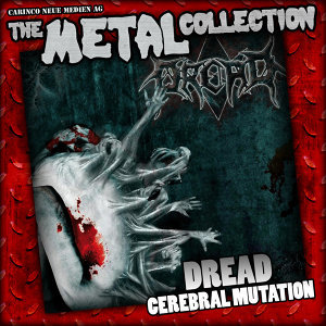 The Metal Collection: Dread - Cerebral Mutation