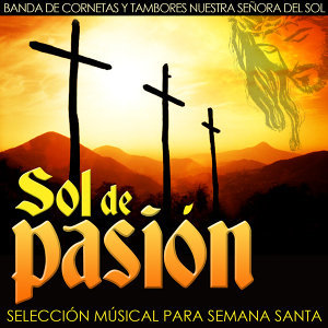 Sol de Pasión. Selección Musical para Semana Santa