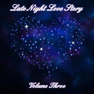 Late Night Love Story (Volume Three)