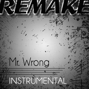 Mr. Wrong (Mary J. Blige feat. Drake Instrumental Remake)