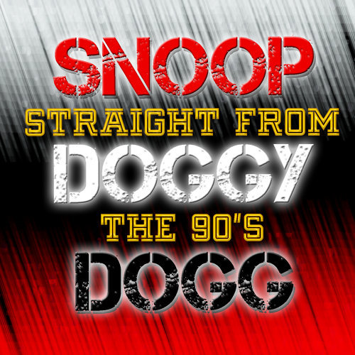 Snoop Doggy Dogg: Straight From The 90's