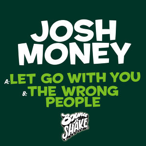 Let Go without You / The Wrong People