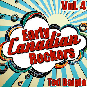 Early Canadian Rockers Vol. 4