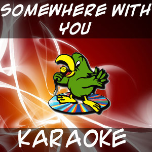 Somewhere with you (In the style of Kenny Chesnny) (Karaoke)