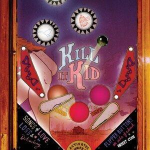 Kill It Kid