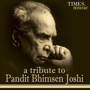 A Tribute To Pandit Bhimsen Joshi