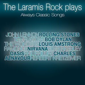 The Laramis Rock Plays Always Classic Songs