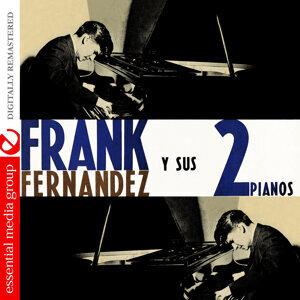 Frank Fernandez Y Sus 2 Pianos (Digitally Remastered)