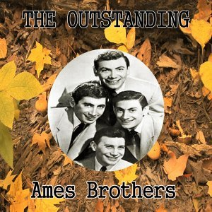 The Outstanding Ames Brothers