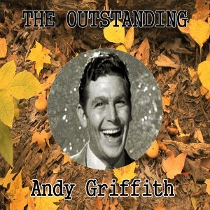 The Outstanding Andy Griffith