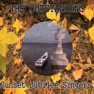 The Outstanding Sunset Jubilee Singers
