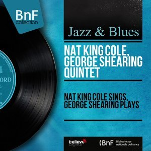 Nat King Cole Sings, George Shearing Plays - Stereo Version