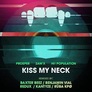 Kiss My Neck E.P - Remixes