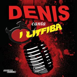 Denis Canta i Litfiba