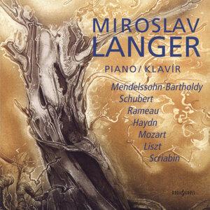 Miroslav Langer - Piano - Mendelssohn-Bartholdy, Schubert...