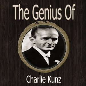 The Genius of Charlie Kunz