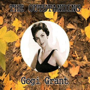 The Outstanding Gogi Grant