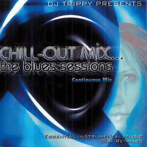 Chill-Out Mix... The Blues Sessions