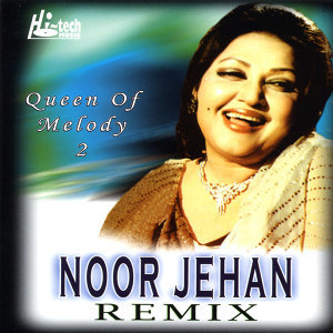 Noor Jehan Remix 2 (Queen of Melody)