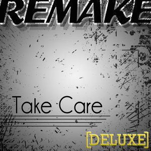 Take Care (Drake feat. Rihanna Remake Deluxe) - Single