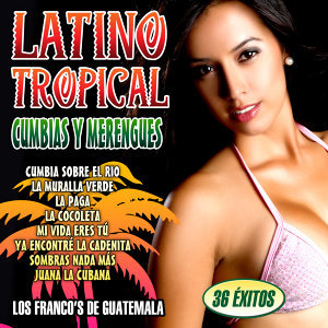 Latino Tropical. Cumbias y Norteñas