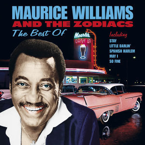The Best Of Maurice Williams And The Zodiacs