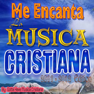 I love Musica Cristiana  2011-2012