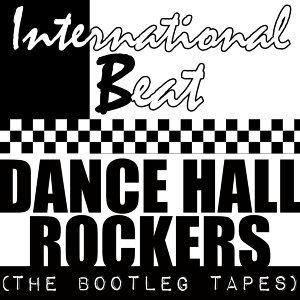 Dance Hall Rockers (The Bootleg Tapes)