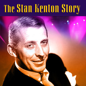 The Stan Kenton Story