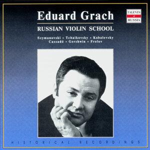 Russian Violin School: Eduard Grach, Vol. 3