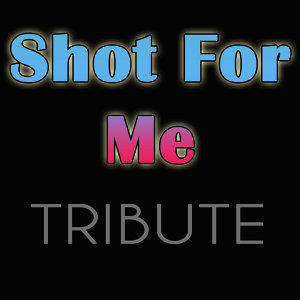 Shot for Me