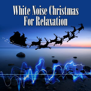 White Noise Christmas for Relaxation