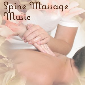 Spine Massage Music – Music Therapy for Relaxation, Harmony & Balance, Stress Relief, Reduce Anxiety Healing Sounds for Relax, Deep Breathing