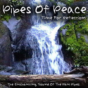 Pipes Of Peace - Time For Reflection